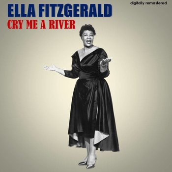 Ella Fitzgerald - Cry Me a River (Digitally Remastered)