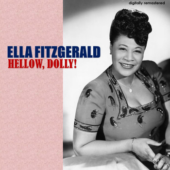 Ella Fitzgerald - Hellow, Dolly! (Digitally Remastered)
