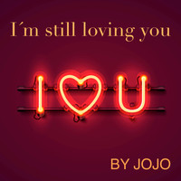 JoJo - I'm Still Loving You (Radio Edit)