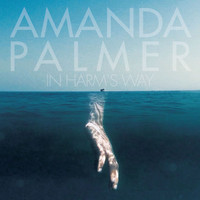 Amanda Palmer - In Harm's Way
