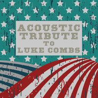 Guitar Tribute Players - Acoustic Tribute to Luke Combs
