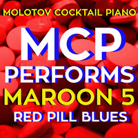 Molotov Cocktail Piano - MCP Performs Maroon 5: Red Pill Blues