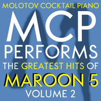 Molotov Cocktail Piano - MCP Performs the Greatest Hits of Maroon 5, Vol. 2