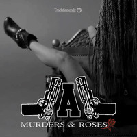 All - Murders & Roses