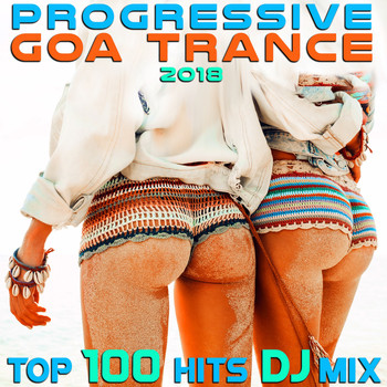 Goa Doc - Progressive Goa Trance 2018 Top 100 Hits DJ Mix