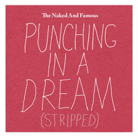 The Naked And Famous - Punching in a Dream (Stripped)