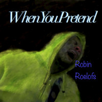 Robin Roelofs - When You Pretend