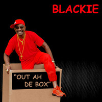 Blackie - Out ah de Box
