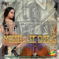 Master J feat. Don G - In the Bank