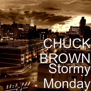 Chuck Brown - Stormy Monday