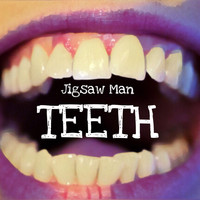 Jigsaw Man - Teeth