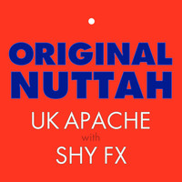 Shy FX & UK Apache - Original Nuttah