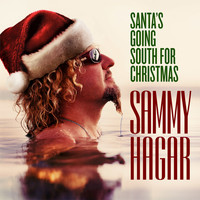 Sammy Hagar - Santa's Going South for Christmas