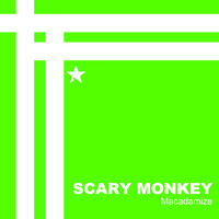 Scary Monkey - Macadamize