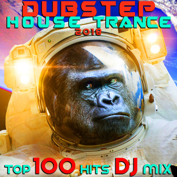 Various Artists - Dubstep House Trance 2018 Top 100 Hits DJ Mix (Explicit)