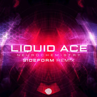 Liquid Ace - Neurochemistry (Sideform Remix)