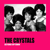 The Crystals - Beyond Uptown