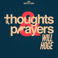 Will Hoge - Thoughts & Prayers