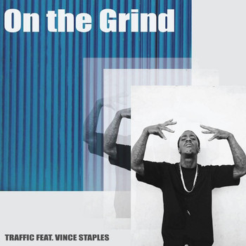 Vince Staples - On the Grind (feat. Vince Staples)