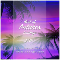 Deep House Lounge - Best of Antares Lounge 2017