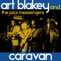 Art Blakey And The Jazz Messengers - Caravan
