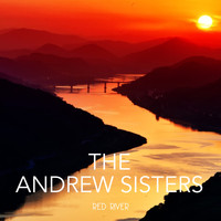 The Andrew Sisters - Red River