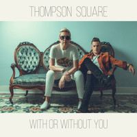 Thompson Square - With or Without You
