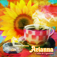 Arianna - Coffee & Cigarettes
