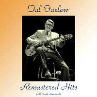 Tal Farlow - Remastered Hits (All Tracks Remastered 2017)