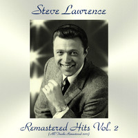 Steve Lawrence - Remastered Hits Vol. 2 (All Tracks Remastered 2017)