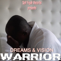 Warrior - Dreams & Vision