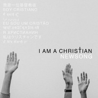 Newsong - I Am a Christian