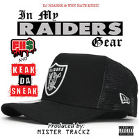 Keak Da Sneak - In My Raiders Gear (feat. Keak da Sneak)