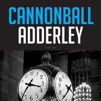 Cannonball Adderley - Grand Central with Cannonball Adderley (Explicit)