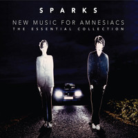 Sparks - The Essential Collection – New Music For Amnesiacs