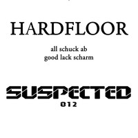 Hardfloor - All Schuck Ab / Good Lack Scharm