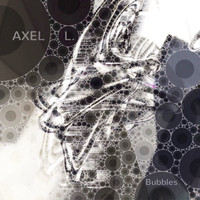 Axel L. - Bubbles
