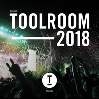 Various Artists - This Is Toolroom 2018