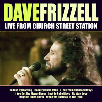 David Frizzell - Dave Frizzel Live From Church Street Station