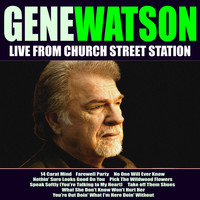 Gene Watson - Gene Watson Live From Church Street Station