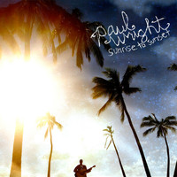 Paul Wright - Sunrise to Sunset