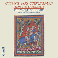 Peter Phillips & The Tallis Scholars - Chant for Christmas from the Sarum Rite