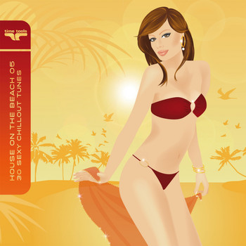 Various Artists - House on the Beach 5 - 30 sexy chillout tunes