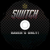 Switch - Ravers Only