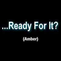 Amber - Ready for It