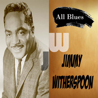 Jimmy Witherspoon - All Blues, Jimmy Witherspoon