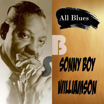 Sonny Boy Williamson - All Blues, Sonny Boy Williamson