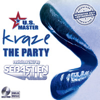 Kraze - The Party (Us Master Revisited 2K17 by Sebastien Kills)