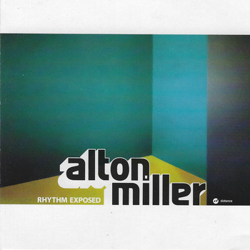 Alton Miller - Rhythm Exposed