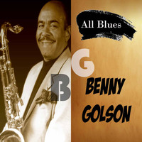 Benny Golson - All Blues, Benny Golson